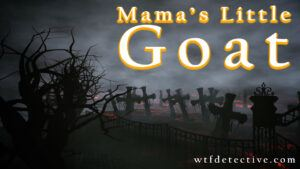 short stories for everyone wtf detective wtfdetective.com funny little goat