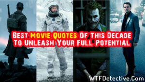 Best Movie Quotes Of This Decade To Unleash Your Full Potential