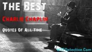 The Best Charlie Chaplin Quotes Of All Time qtf detective quotes