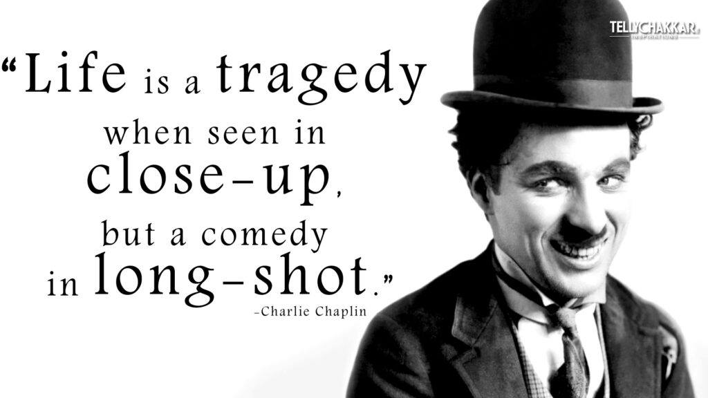 The Best Charlie Chaplin Quotes Of All Time new 2020